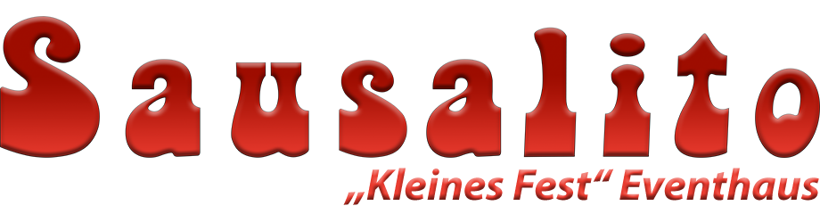 "Sausalito ""Kleines Fest"" Eventhaus"
